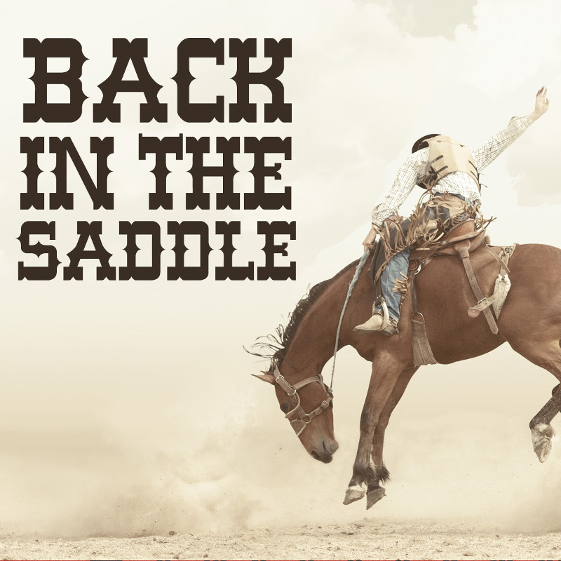 Back in the Saddle Again | The Heartbeat | Burning Hearts Community Church